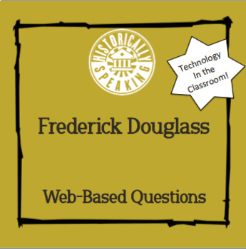 Frederick Douglass:  Web-Based Questions