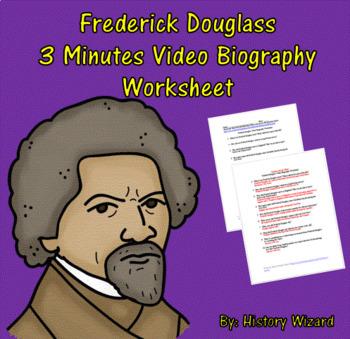 Fredrick Douglass 3 Minutes Video Biography Worksheet