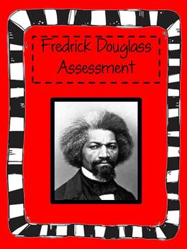 Fredrick Douglass Assessment