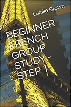"""Free 10-page excerpt from """"BEGINNER FRENCH GROUP STUDY- STEP 1"""""""