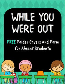 Free Absent Student Folders and Form - While You Were Out