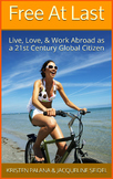 Free At Last: Live, Love, and Work Abroad as a 21st Centur
