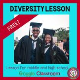 Diversity Lesson Google Slides grades 6 to 12 Diversity Lessons
