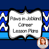 Career Lesson - Paws in Jobland Lesson Plans