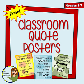 Free Classroom Quote Posters by One Teacher's Adventures