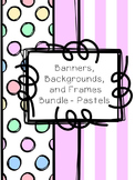 Banners, Backgrounds, and Frames - Pastels
