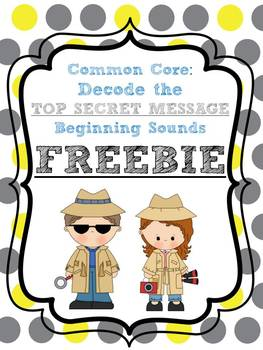 Free Common Core: Decode the Secret Message CVC Beginning Sounds