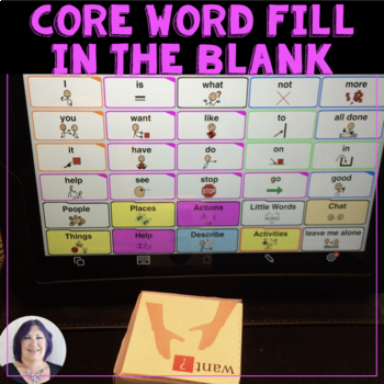 AAC Core Vocabulary Activity Fill in the Blank Game for Speech Therapy