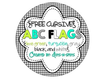 {Free Cursive} ABC Flags (lime green, turquoise, gray, black, and white)
