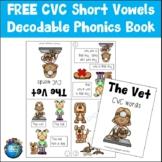 Free Decodable Phonics Book   CVC Short Vowels
