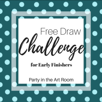 Free Draw Challenge for Early Finishers