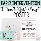 "Free Early Intervention- ""I don't just play"" Poster- Speec"