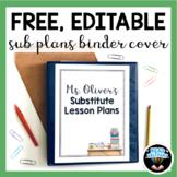 Free Sub Lesson Plans Binder Cover: Editable