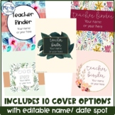 Editable Teacher Binder (with 10 different cover options!)
