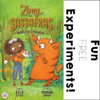 Free Experiments to Accompany the Book Zoey and Sassfras Monsters and Mold