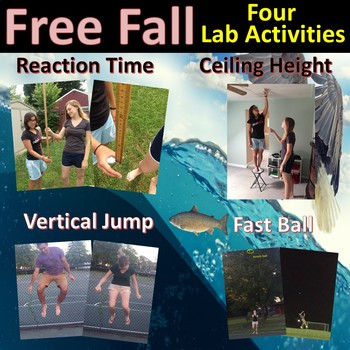 Free Fall - 4 Lab Activities (Reaction Time, Jump Height, Ball Toss, and more)