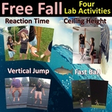 Free Fall - 4 Lab Activities (Reaction Time, Jump Height,