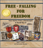 Free-Falling for Freedom: True Stories From a Paratrooper in World War II