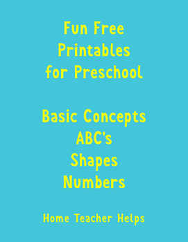 Free Fun Printables for Preschool Age Basic Concepts ABC's, Shapes and Numbers