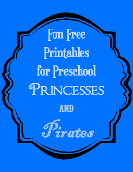 Free Fun Printables for Preschool Princesses and Pirates