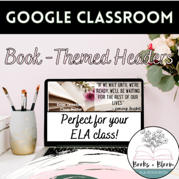 Free Google Classroom Headers: Book Theme + Literature Quotes- Distance Learning