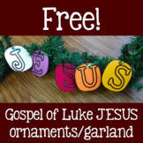 Free!  Gospel of Luke Jesus Ornaments/Garland