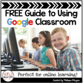 Google Classroom Free Guide for Online Learning