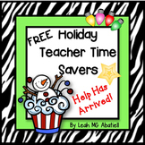 Free Holiday Teacher Time Savers - Help has arrived!