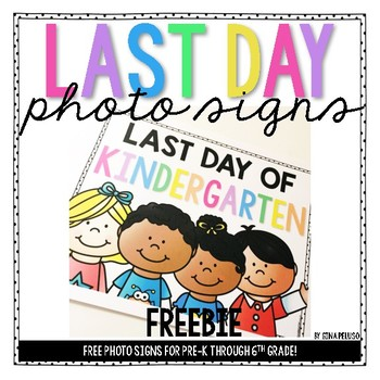 Free Last Day of School Photo Signs (PreK-6)