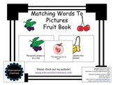 Free Matching Pictures to Words Fruit Book (level C teaching tool)