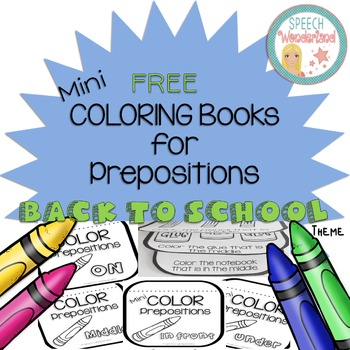 Free Mini Coloring Books for Prepositions Back to School Theme