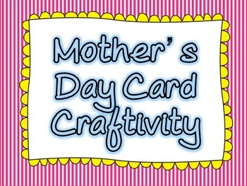 Free - Mother's Day Card - Craftivity