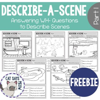 Wh- Questions:  No Prep Freebie! Describe a Scene (Print and Go Worksheets)