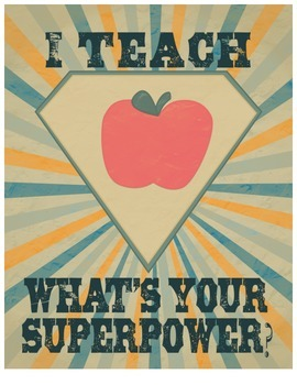 Free Poster: I Teach What's Your Superpower?