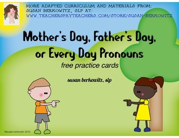 Free Pronoun Practice for Mothers Day Fathers Day or Every Day Speech Language
