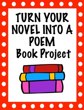 Free Reading Book Project - Turn Your Novel Into a Poem (+ Rubric)