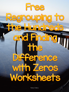 Free Regrouping to the Hundreds and Finding the Difference with Zeros Worksheets