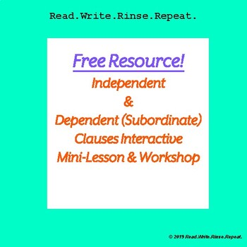 Free Resource: Independent & Dependent Clauses Interactive Mini-Lesson/Workshop