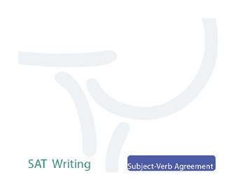 Free SAT Writing Notes: Subject-Verb Agreement