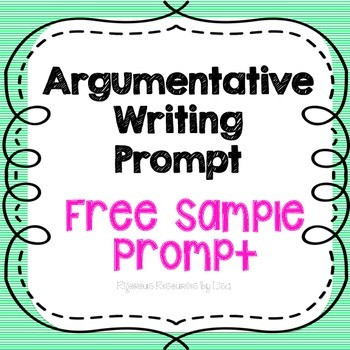 FREE - Sample Argumentative Writing Prompt