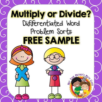 Free Sample - Multiply or Divide?:  A Word Problem Sort