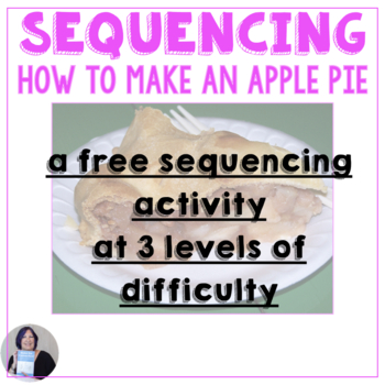 Free Sequencing Activity How to Make an Apple Pie at 2 lev