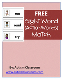 Free Sight Word (Action Words) Match for Autism, Early Ed. and Special Education