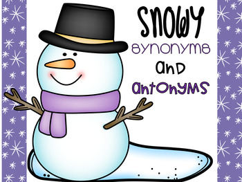 Free Snowman Synonym and Antonym Activity