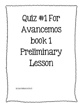 Free Spanish Avancemos book 1 Quiz 1 for Preliminary Lesson