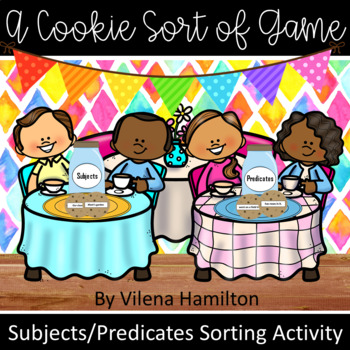 """A COOKIE SORT of Game"" Free Subjects/Predicates Sorting Activity"