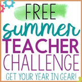 Free Summer Teacher Challenge to Get Your Year in Gear!