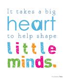 Free Teacher Printable It Takes a Big Heart to Help Shape Little Minds