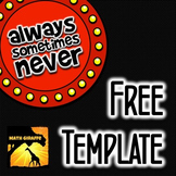 "Free Template: ""Always, Sometimes, or Never True"""