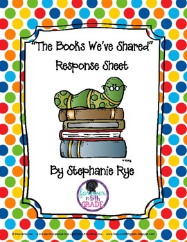 """Free """"The Books We've Shared"""" Response Sheet"""